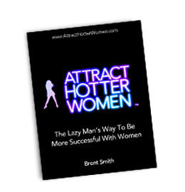 Brent Smith's Attract Hotter Women Review - Is It The Best Dating Guide